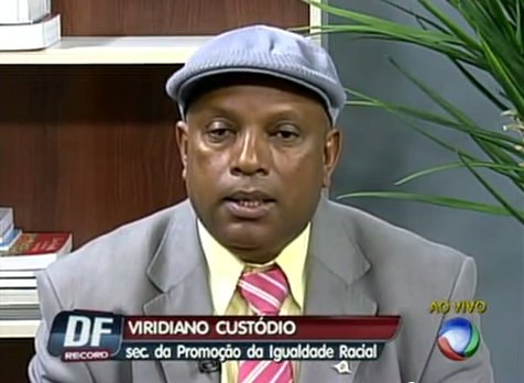 Viridiano Custódio of the Special Secretariat for the Promotion of Racial Equality