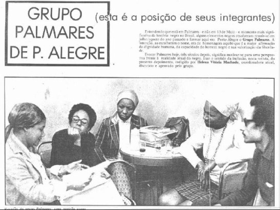 Formed in 1971, the Grupo Palmares of Porto Alegre (Rio Grande do Sul) initiated a movement to designate November 20th as the Day of Black Consciousness