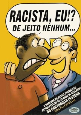 """""""Racist, me? No way!!"""" - by Maurício Pestana"""