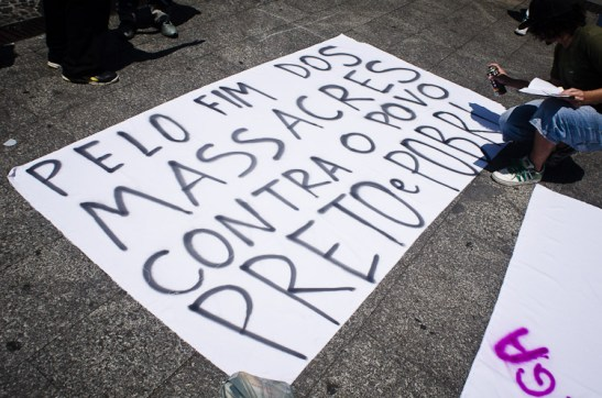 """""""For the end of the massacre against black and poor people"""""""