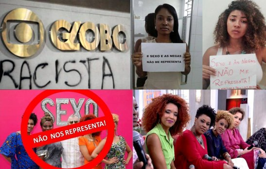 """Graffiti: """"Globo TV racist"""". Signs: """"Sexo e as negas doesn't represent me"""". Left to right bottom: creator and stars of the TV series"""