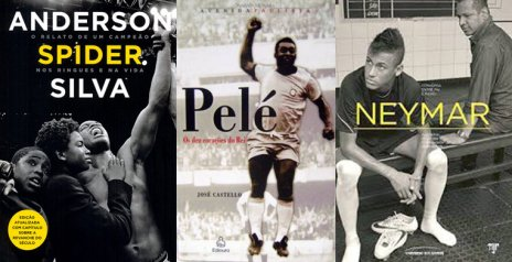 Books about martial arts champ Anderson Silva and futebolistas Pelé and Neymar