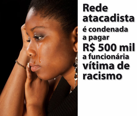 Rede de supermercado é condenada a pagar R$ 500 mil de indenização para funcionária por racismo (4)