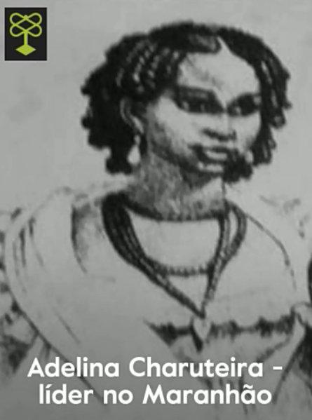 Adelina Charuteira - leader in Maranhao