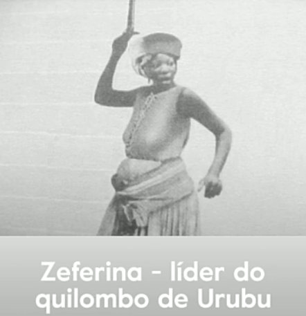 Zeferina - leader of the Urubu quilombo
