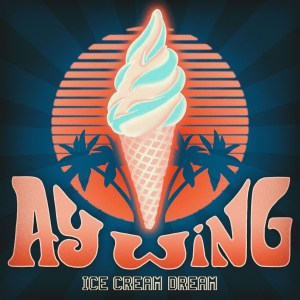 Ay Wing - Ice Cream Dream