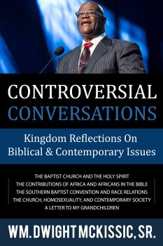 Controversial Conversations, by Wm. Dwight McKissic, Sr.