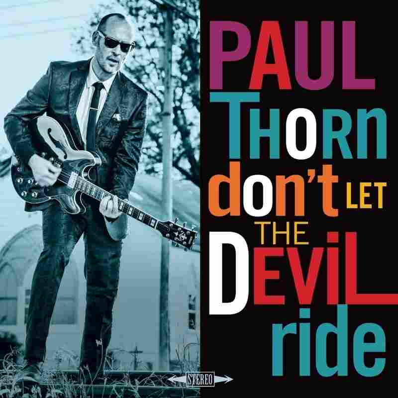 """Paul Thorn's new album, """"Don't Let the Devil Ride,"""" is out March 23rd."""