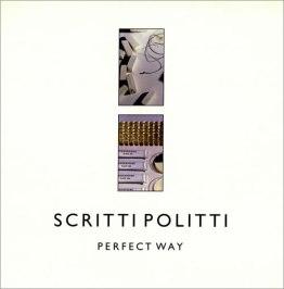 perfect_way_scritti_politti_song