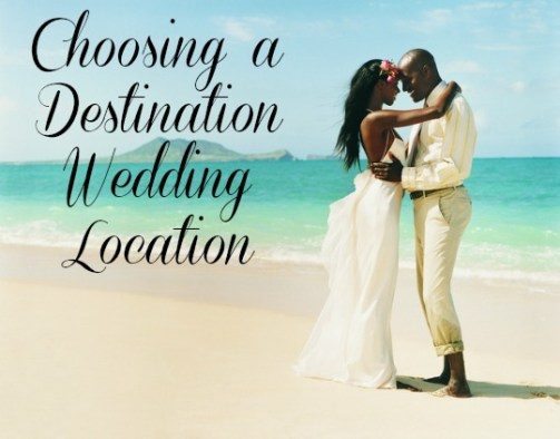choosing a destination wedding location