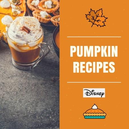 Pumpkin Love: 6 Disney Inspired Fall Recipes