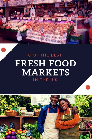 10 of the Best Fresh Food Markets in the U.S.