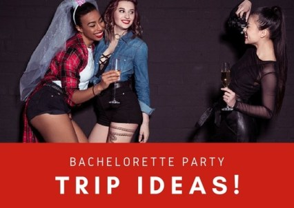 Bachelorette Trip Ideas
