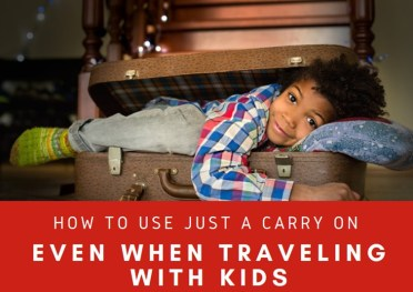 How To Use Just A Carry on Even With Traveling with Kids | Black Cruise Travel