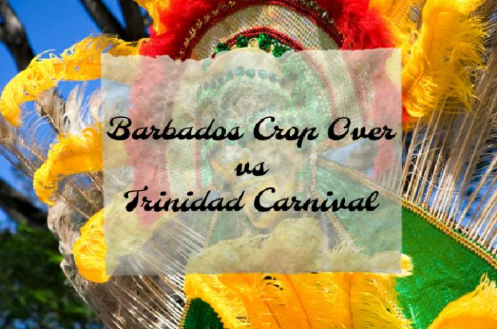 Barbados Crop Over vs. Trinidad Carnival