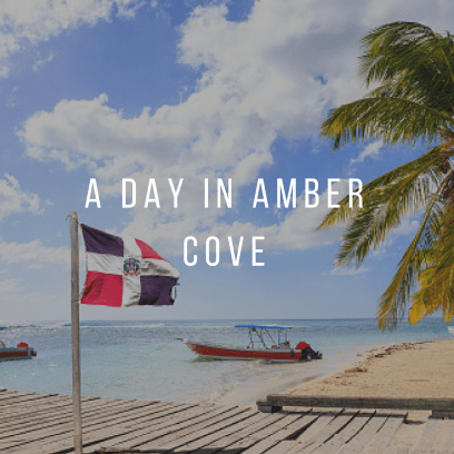A Day in Amber Cove Dominican Republic
