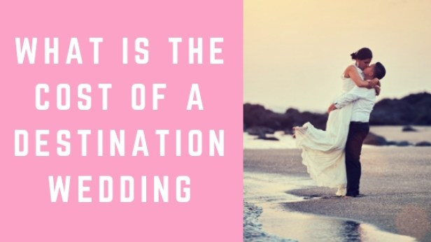 What is the Cost of a Destination Wedding