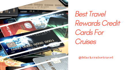 Best Travel Rewards Credit Cards For Cruises