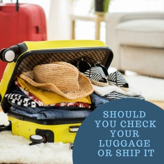 Should You Check Your Luggage or Ship It