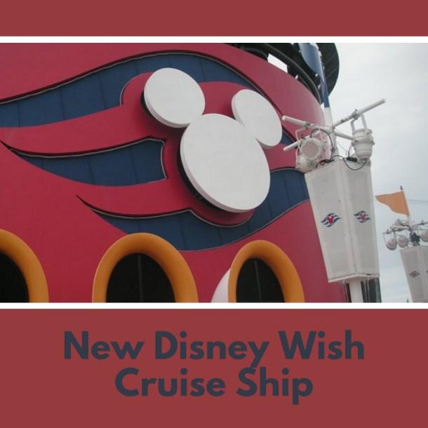New Disney Cruise Lines Disney Wish Cruise Ship
