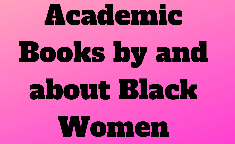 Academic Books by and about Black women