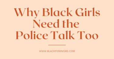 Why Black Girls Need the Police Talk Too