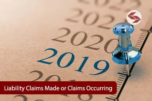 Liability Claims Made or Claims Occurring
