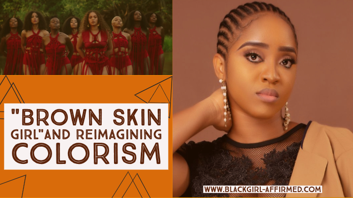 """Brown Skin Girl"" and Reimagining Colorism"