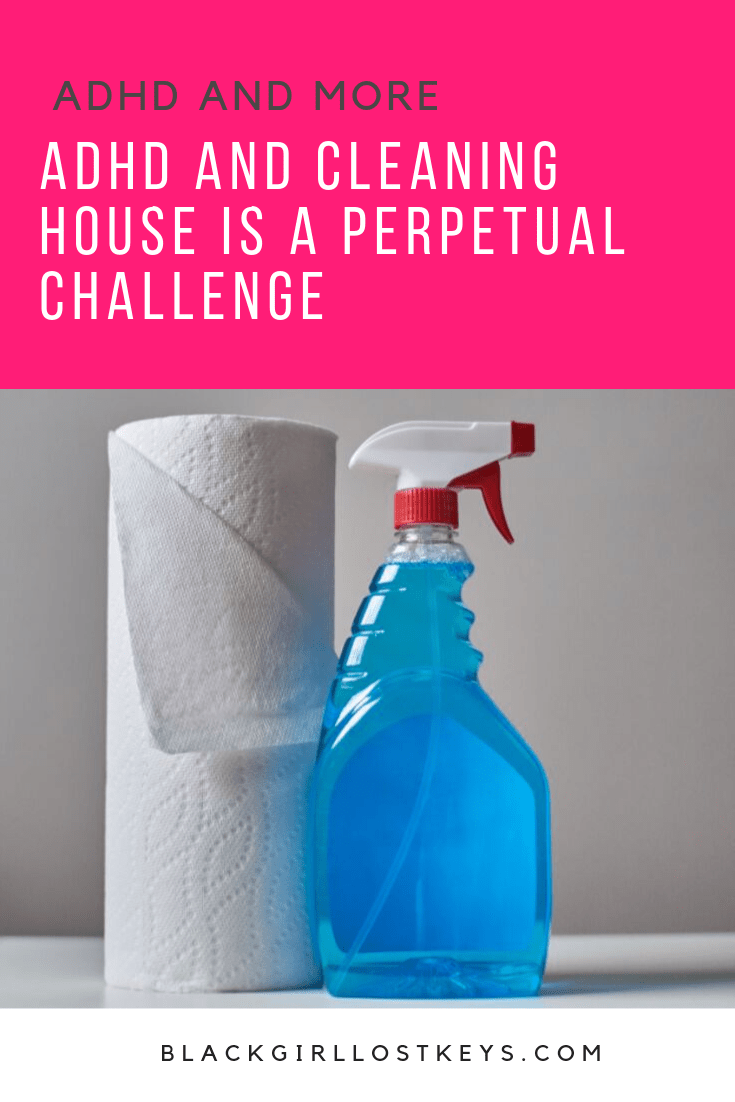 Keeping a house clean on top of managing ADHD can drive you crazy. Here's some easy steps to keep up without breaking down.