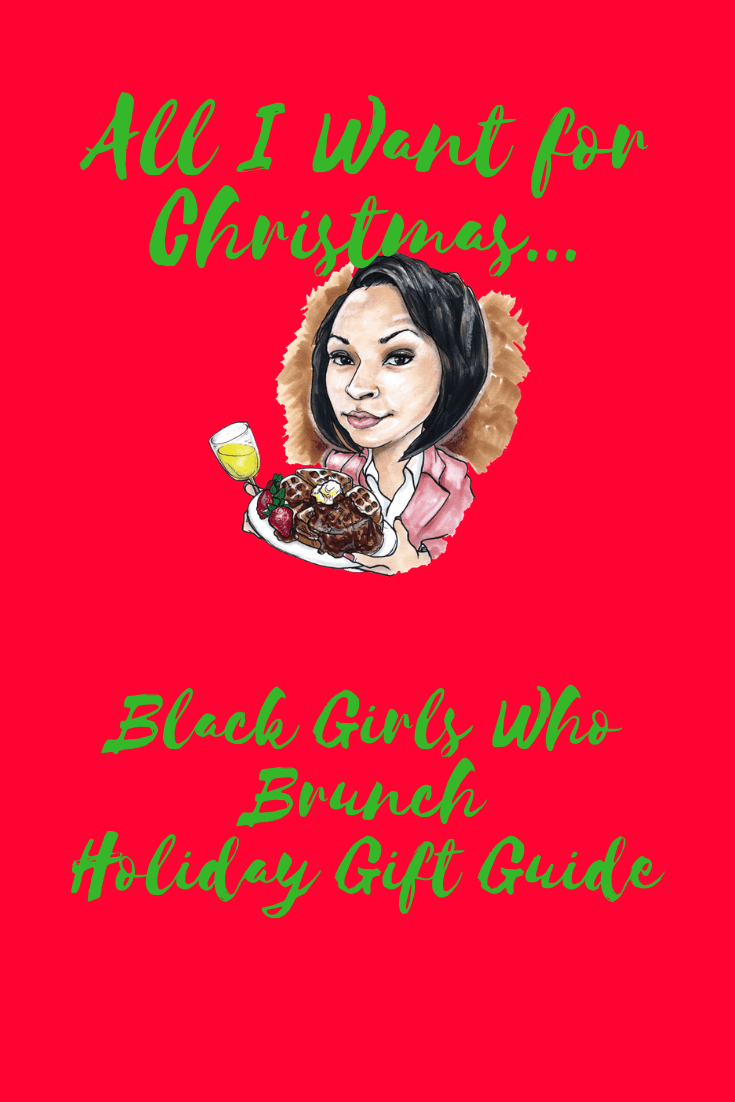All I Want for Christmas: Black Girls Who Brunch Holiday Gift Guide-2