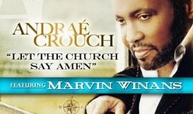 "Lyrics/Listen/Buy: ""Let The Church Say Amen"" by Andrae Crouch"