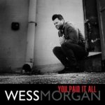 Wess Morgan - You Paid It All