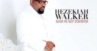 Hezekiah Walker - Azusa: Next Generation