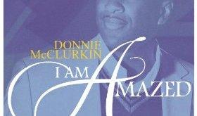 Donnie McClurkin - I Am Amazed