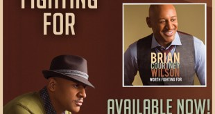 "Available Now! ""Worth Fighting"" For By Brian Courtney Wilson!"