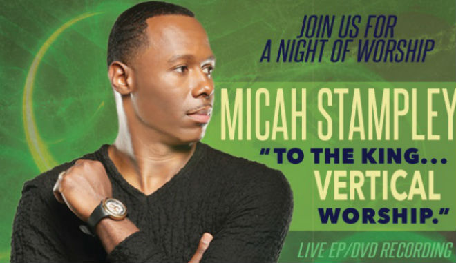 Micah Stampley Gears Up For Live Ep Amp Dvd Recording June
