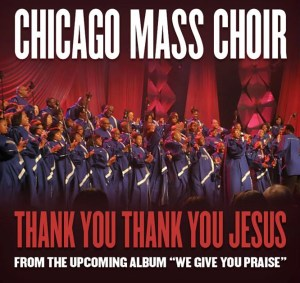 Chicago Mass Choir - Thank You Thank You Jesus