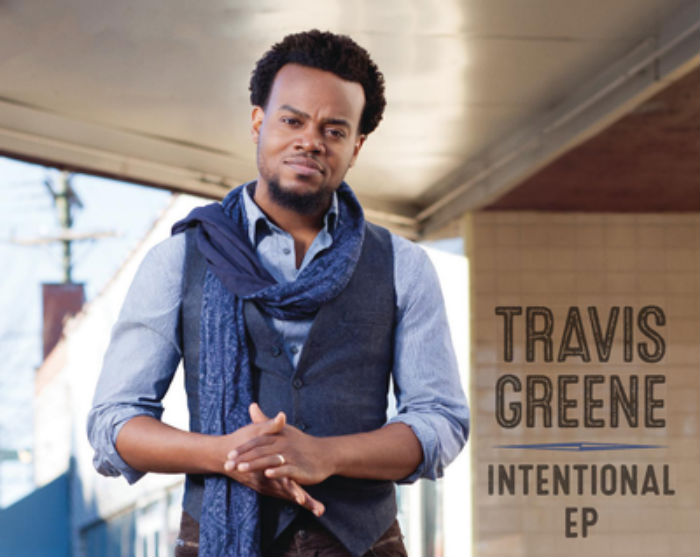 Travis Greene S New Ep Quot Intentional Quot Now Available