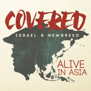 Israel & New Breed - Covered, Alive In Asia