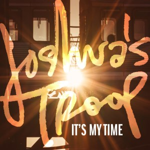Joshua's Troop - It's My Time