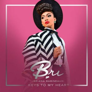 Briana Babineaux - Keys To My Heart