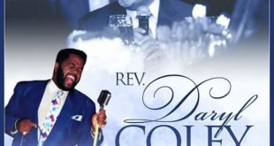 Rev. Daryl Coley - The Man, The Ministry, The Music
