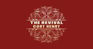#MusicReview: Cory Henry – The Revival | @Cory_Henry