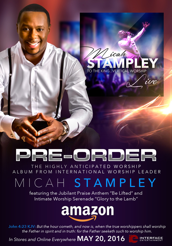 Pre-order The Highly Anticipated Worship Album from MICAH STAMPLEY !!!