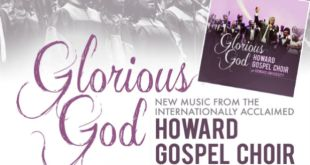 "Howard University Gospel Choir releases brand new album ""Glorious God"" 