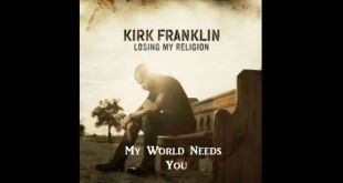 "Kirk Franklin Unveils New Single & Visual for ""My World Needs You 