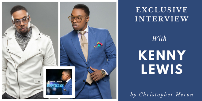 Kenny Lewis talks fashion, music, ministry & more! | @KenLewis1Voice