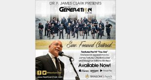 DR. F. JAMES CLARK Presents NEXT GENERATION CHOIR…SURE. FOCUSED. CENTERED.