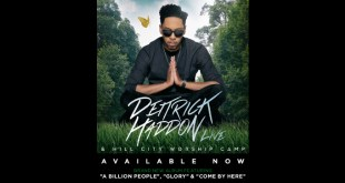 DEITRICK HADDON & Hill City Worship Camp - Available Now !!!