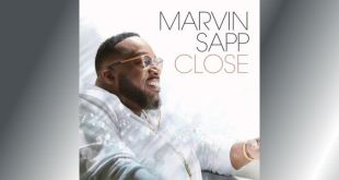 Marvin Sapp Releases 11th Solo Album CLOSE – Out Now! | @MarvinSapp